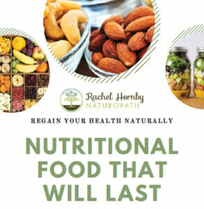 Rachel Hornby Naturopath - Free eBook - Nutritional Food The Will Last